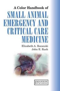 A Color Handbook of Small Animal Emergency And Critical Care Medicine