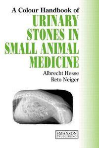 A Colour Handbook of Urinary Stones in Small Animal Medicine
