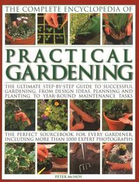 The Complete Encyclopedia of Practical Gardening