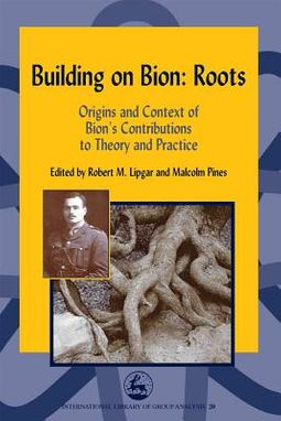 Building on Bion Roots