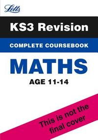 Key Stage 3 Revision - Maths Complete Coursebook