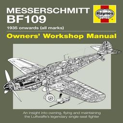 Messerschmitt Bf109 Owners' Workshop Manual