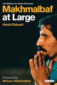Makhmalbaf at Large