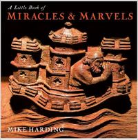 A Little Book of Miracles and Marvels