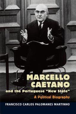 """Marcello Caetano and the Portuguese """"New State"""""""