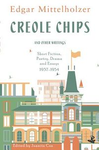 Creole Chips and Other Writings