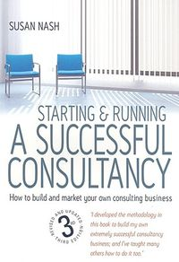 Starting & Running a Successful Consultancy