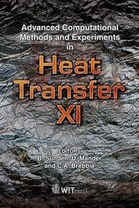Advanced Computational Methods and Experiments in Heat Transfer XI