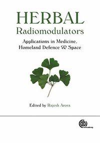 Herbal Radiomodulators Applications in Medicine, Homeland Defence and Space