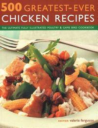 500 Greatest-ever Chicken Recipes