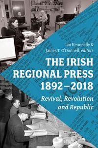 The Irish Regional Press, 1892-2012
