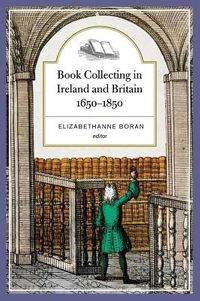 Book Collecting in Ireland and Britain, 1650-1850