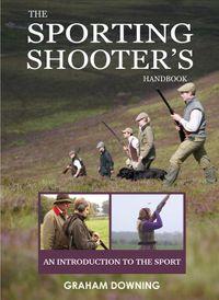 The Sporting Shooters Handbook