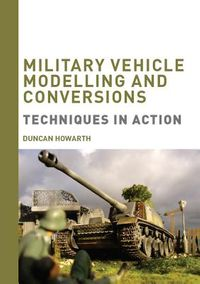Military Vehicule Modelling and Conversions