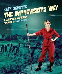 The Improviser's Way