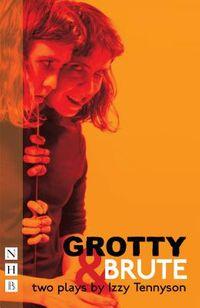 Grotty & Brute