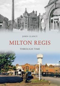 Milton Regis Through Time