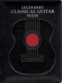 Legendary Classical Guitar Solos