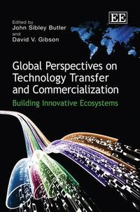 Global Perspectives on Technology Transfer and Commercialization