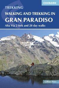 Cicerone Walking and Trekking in Gran Paradiso