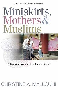 Miniskirts, Mothers and Muslims : A Christian Woman in a Muslim Land