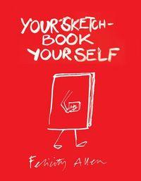 Your Sketchbook Your Self