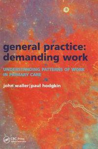 General Practice - Demanding Work