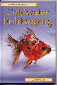 Pet Owner's Guide to Coldwater Fishkeeping