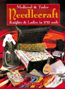 Medieval and Tudor Needlecraft
