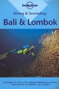 Lonely Planet Diving and Snorkeling Bali and Lombok