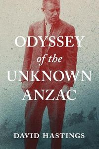 Odyssey of the Unknown Anzac