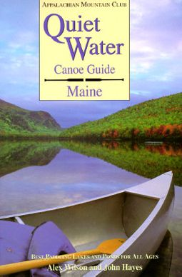 Quiet Water Canoe Guide, Maine