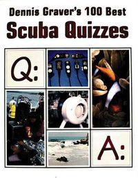 Dennis Graver's 100 Best Scuba Quizzes