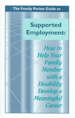 The Family Pocket Guide to Supported Employment