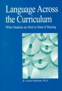 Language Across the Curriculum When Students Are Deaf or Hard of Hearing