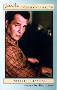 Jack Kerouac's Nine Lives