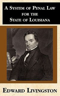 A System of Penal Law for the State of Louisiana