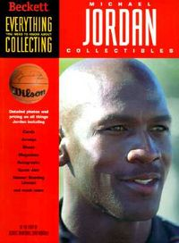 Everything You Need to Know About Collecting Michael Jordon Collectibles