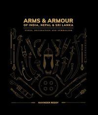 Arms & Armour of India, Nepal & Sri Lanka