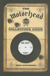 The Motorhead Collector's Guide