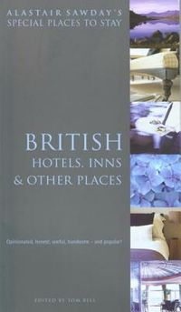 Alastair Sawday's Special Places to Stay British Hotels, Inns, & Other Places