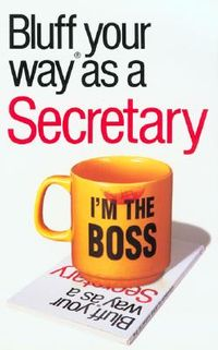 Bluffer's Guide to Secretaries