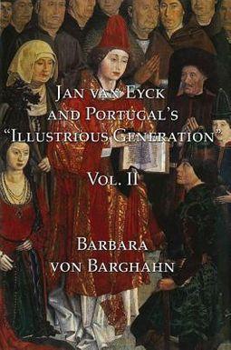 "Jan Van Eyck and Portugal's ""Illustrious Generation"""
