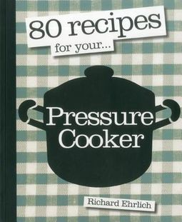80 Recipes for Your...Pressure Cooker