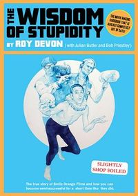 The Wisdom of Stupidity