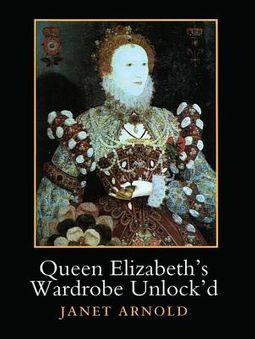 Queen Elizabeth's Wardrobe Unlock'd   Arnold, Ja(EDT