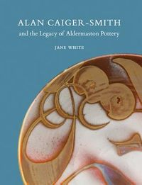 Alan Caiger-Smith and the Legacy of the Aldermaston Pottery