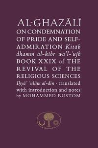 Al-ghazali on Condemnation of Pride and Self-Admiration