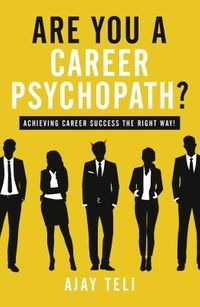 Are You a Career Psychopath?