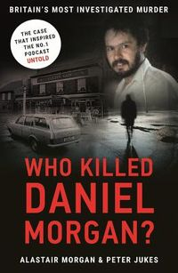 Who Killed Daniel Morgan?
